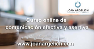 CURSO ONLINE DE COMUNICACIÓN EFECTIVA Y ASERTIVA